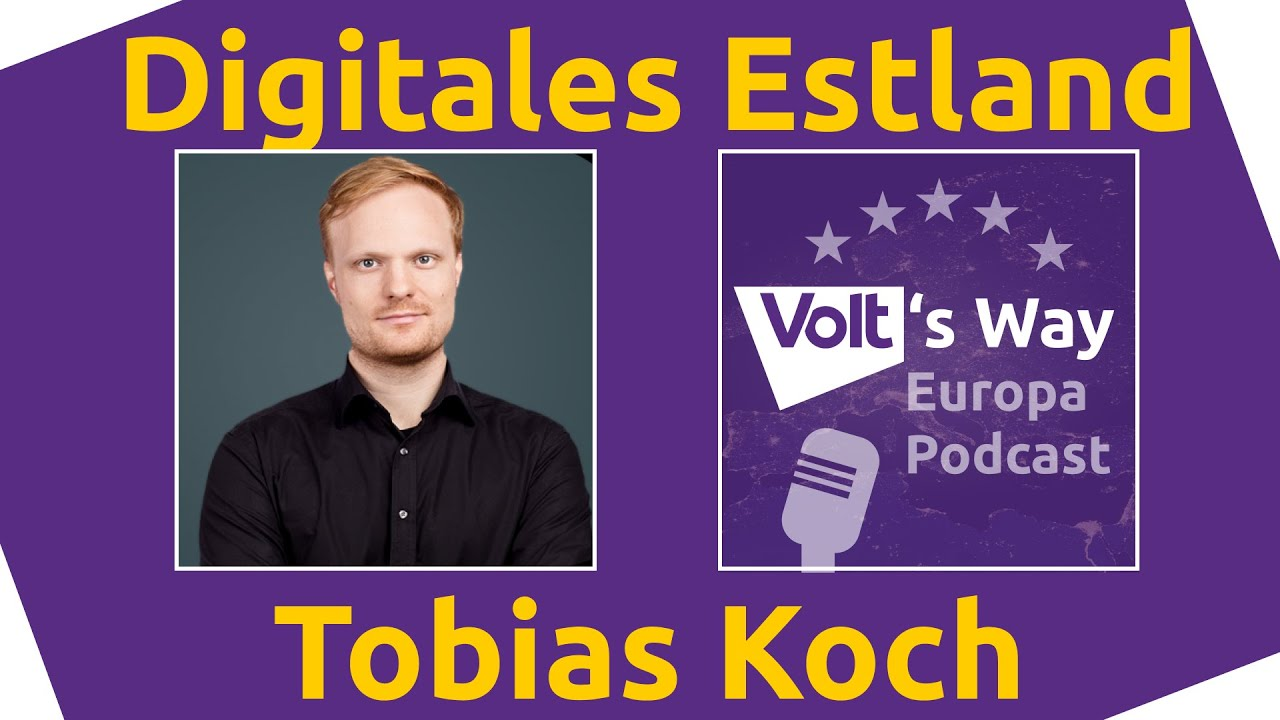 YouTube: Digitales Estland - Experte Tobias Koch über digitale Identität & Onlinewahlen. Volt's Way - 03.16