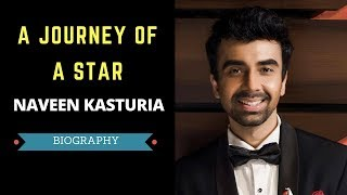 A Journey Of A Star - Naveen Kasturia | Biography | Filmy Coffee