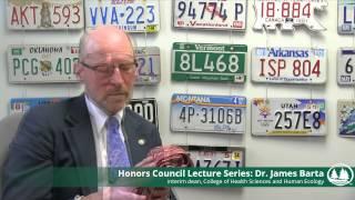 Honors Council Lecture Series -- Dr. James Barta Thumbnail