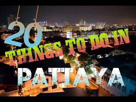 Top 20 Things To Do In Pattaya , Thailand