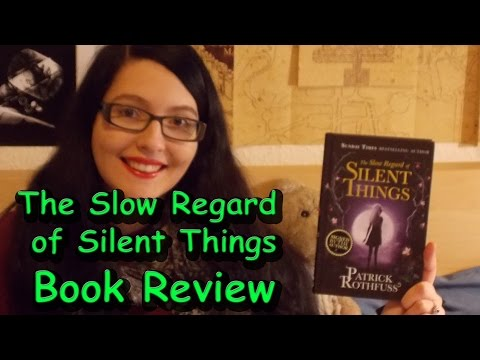 The Slow Regard of Silent Things (review) by Patrick Rothfuss