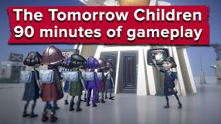 90 minutes of The Tomorrow Children gameplay - What do you actually do?!