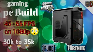 Gaming Pc Build Under Rs 30000 35000 India 1080p Budget Gaming