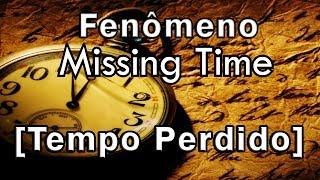 O Fenômeno Missing Time (Tempo Perdido)
