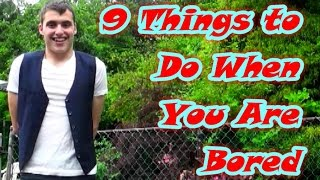 9 Things To Do When You Are Bored