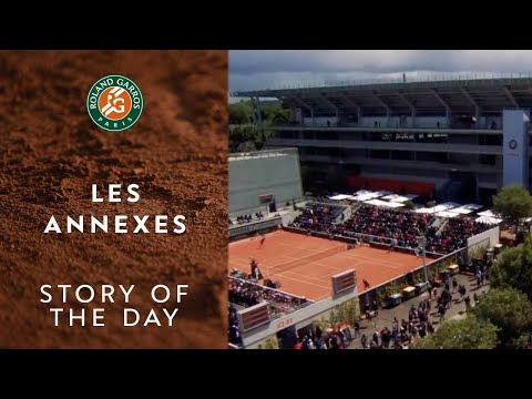 Story Of The Day #3 - Les Annexes | Roland-Garros 2019