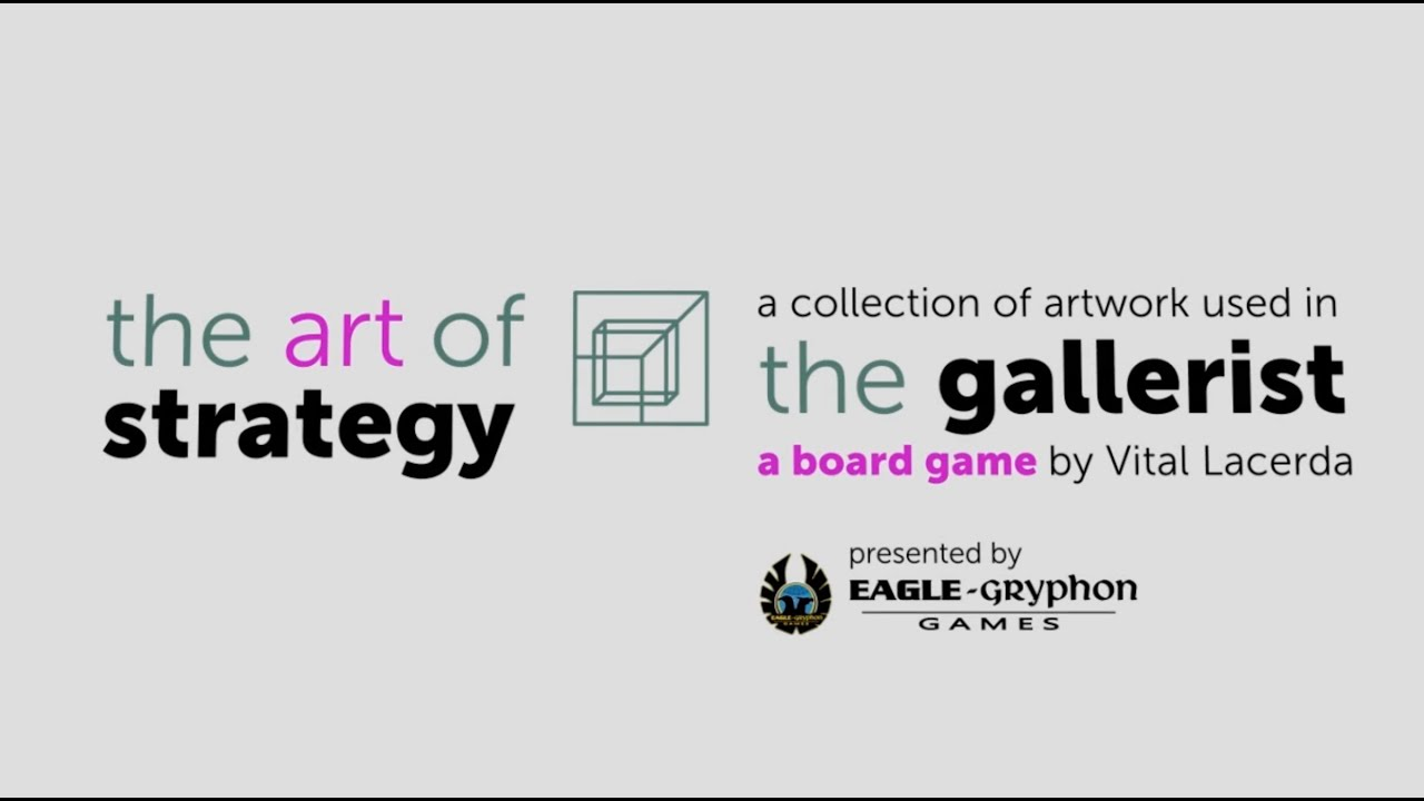 The Gallerist A Game By Vital Lacerda The Art Of: The Gallerist: The ART Of Strategy [Artwork]