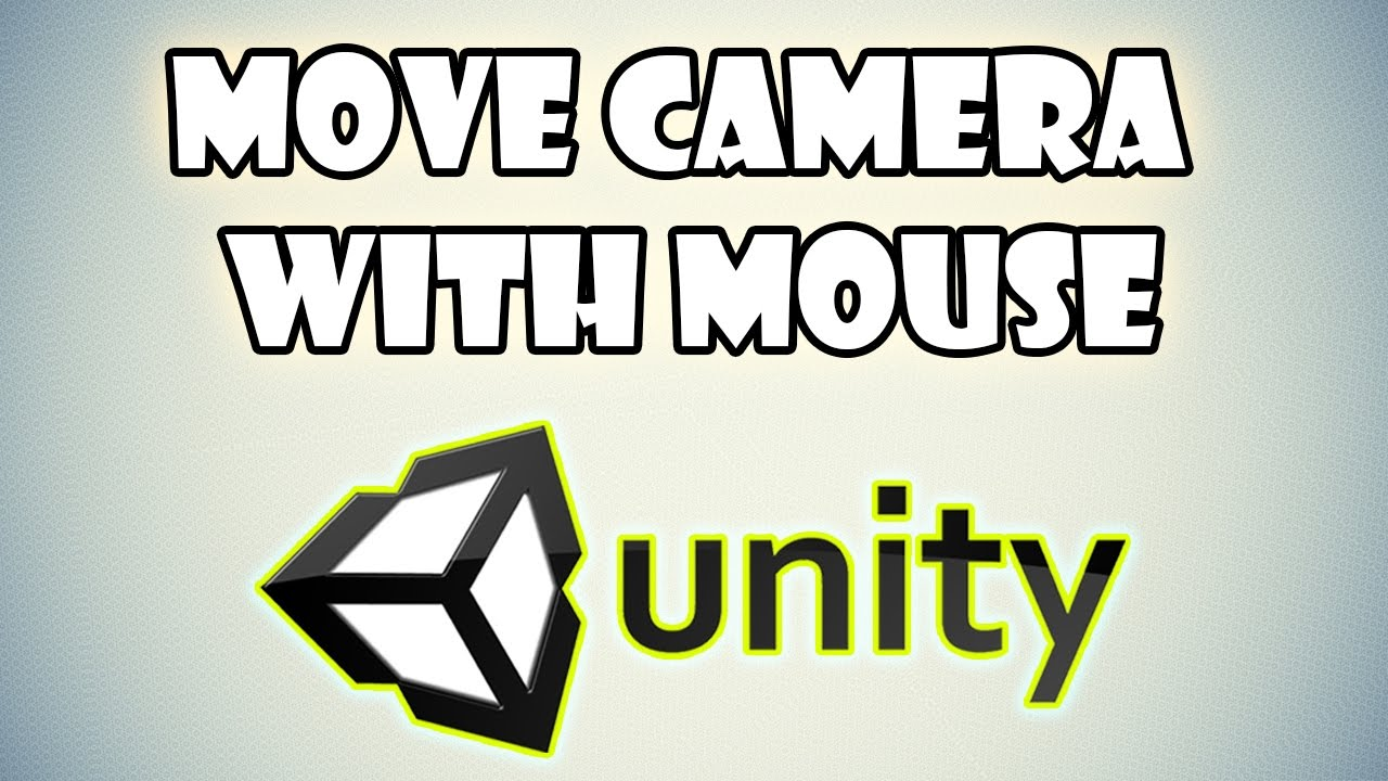 Move Camera with Mouse in Unity 3D