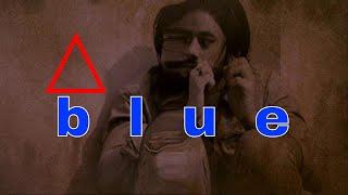 b-l-u-e-short-film