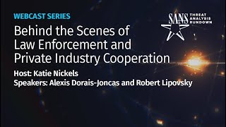 Behind The Scenes Of Law Enforcement And Private Industry Cooperation | STAR Webcast