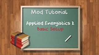 Tutorial Series - Minecraft - Applied Energistics 2 - Basic Setup