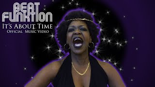 BEAT FUNKTION - IT'S ABOUT TIME : Official Music Video