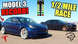 I Set the Tesla Model 3 1/2 Mile Record Racing a Challenger Hellcat!!