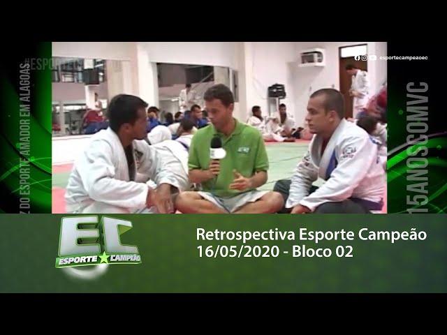 Retrospectiva Esporte Campeão 16/05/2020 - Bloco 02