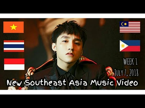 New Southeast Asia Music Video - July 7, 2018 (Week 1)
