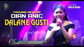 DALANE GUSTI (DITINGGAL KAWIN) - DIAN ANIC NEW !!!
