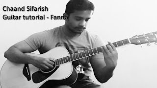 Chaand Sifarish Guitar tutorial -Fanna
