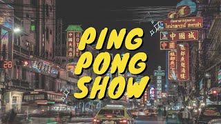 PING PONG SHOW | Thailand Trip  (16+)