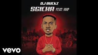 DJ Buckz - Sgicha ft HHP