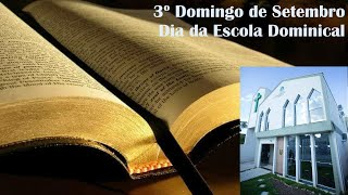 3º Domingo de Setembro - Dia da Escola Dominical