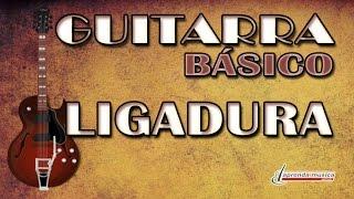 Aprenda Música - Aprenda Guitarra - Básico - Técnica de Ligadura