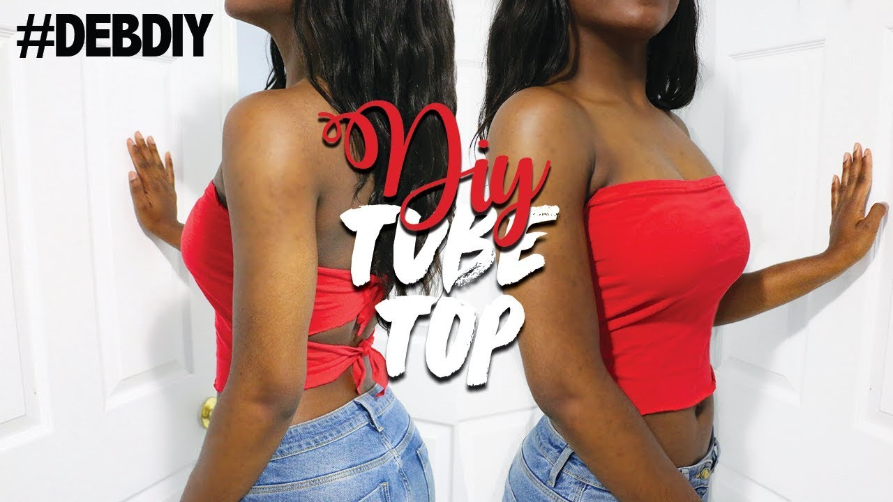 DIY TUBE TOP (NO SEW)   #DEBDIY - YouTube