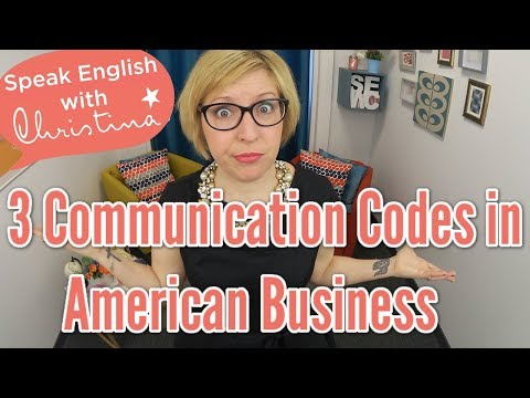 Three Communication Codes in American Business - Business English Lessons