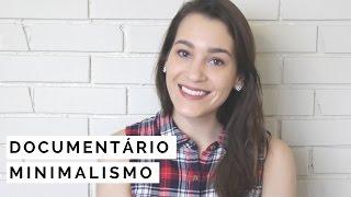 """SOBRE O DOCUMENTÁRIO """"MINIMALISMO"""" NO NETFLIX"""