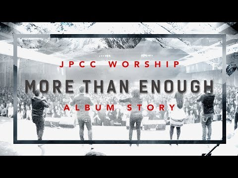 JPCC Worship - More Than Enough (Album Story)