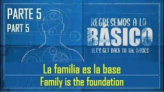 La familia es la base | Family is the Foundation