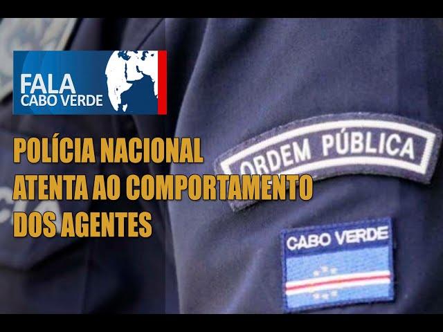 POLÍCIA NACIONAL ATENTA AO COMPORTAMENTO DOS AGENTES