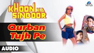 Khoon Ka Sindoor : Qurban Tujh Pe Full Audio Song | Siddharth, Upasna Singh |