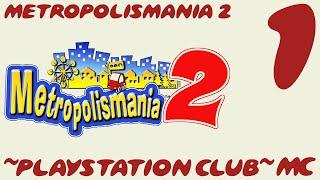 ~Let's Play Metropolismania 2~ Pt. 1