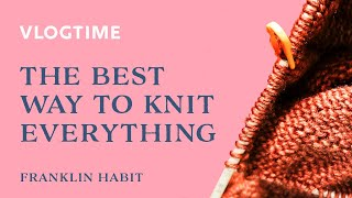 Vlogtime, Episode 11: The Best Way to Knit Anything