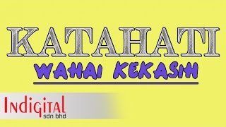 KATAHATI - Wahai Kekasih (Official Lyric Video)