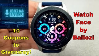 Samsung Galaxy Watch/Gear Watch Face by Ballozi - 10 Coupons to Giveaway!- Jibber Jab Reviews!