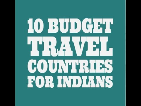 10 Budget Travel Countries For Indians