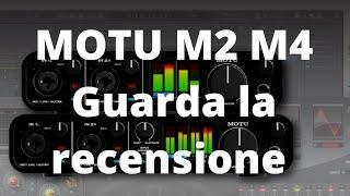 MOTU M4 & M2 USB-C interfacce audio; recensione.
