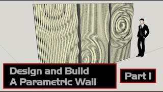 How to Design and Build a Parametric Wall - Part 1