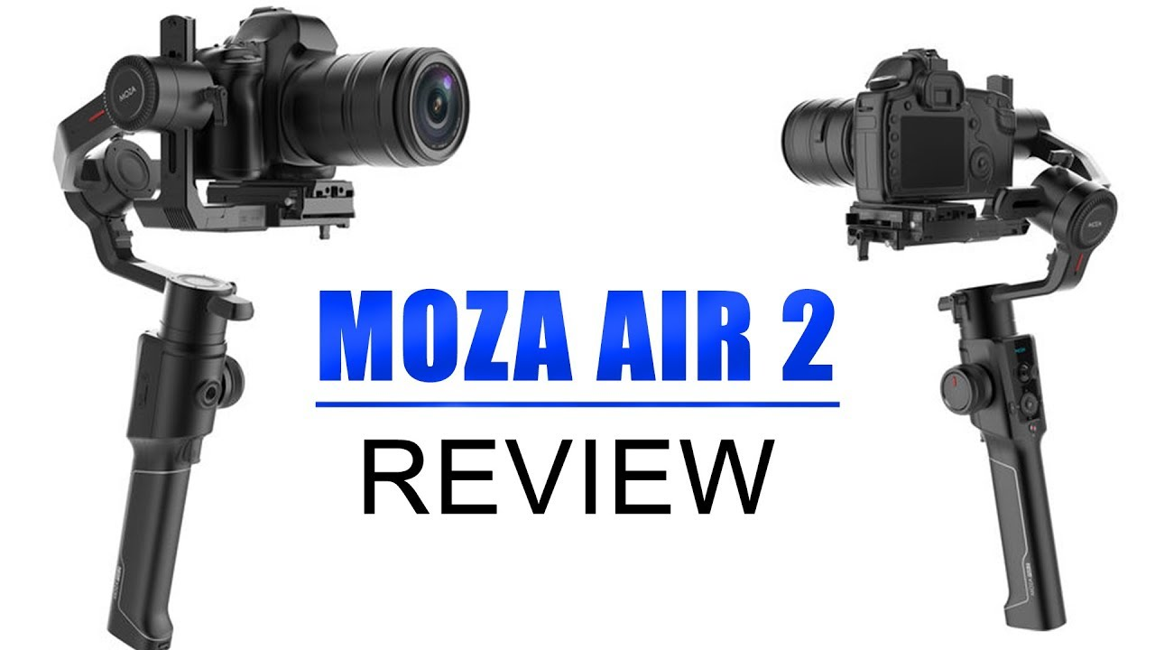 Review Moza Air 2 The Best Gimbal Out Right Now Youtube