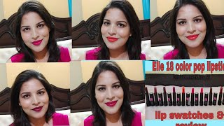 lip swatches of elle 18 color pop matte lipsticks||pooja avni singh