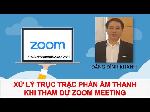Xử lý lỗi âm thanh khi tham gia Zoom Meeting từ A tới Z - LH mua Zoom: 0919198610 - Mr Khanh