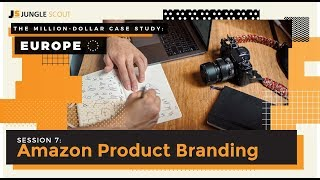 Million Dollar Case Study: Europe – Session #7, Amazon Product Branding