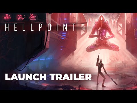 Hellpoint - Launch Trailer | PC, Xbox, PS4
