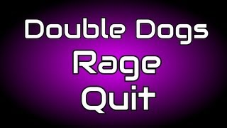 Black Ops 2 Double Dogs Rage Quit (BO2 Gameplay/Commentary)