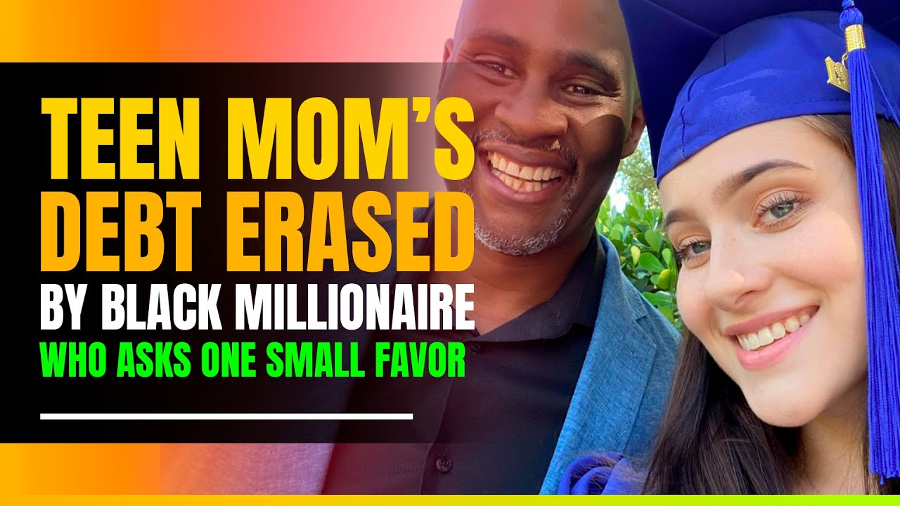 Teen Mom's Debt Erased by Black Millionaire Who Asks One Small Favor