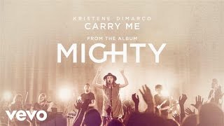 Kristene DiMarco - Carry Me (Live/Audio)