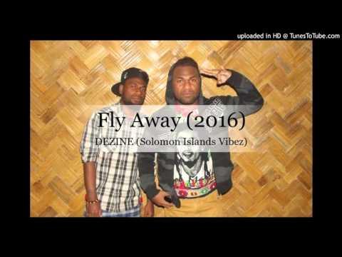 Dezine - Fly Away (Solomon Islands Music 2016)