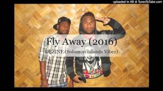 Dezine - Fly Away (Solomon Islands Music 2016)
