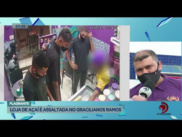 Flagrante: Loja de açaí é assaltada no Graciliano Ramos